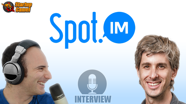 73: Spot.IM's Ishay Green on successful pivots, and becoming the next Zuckerberg