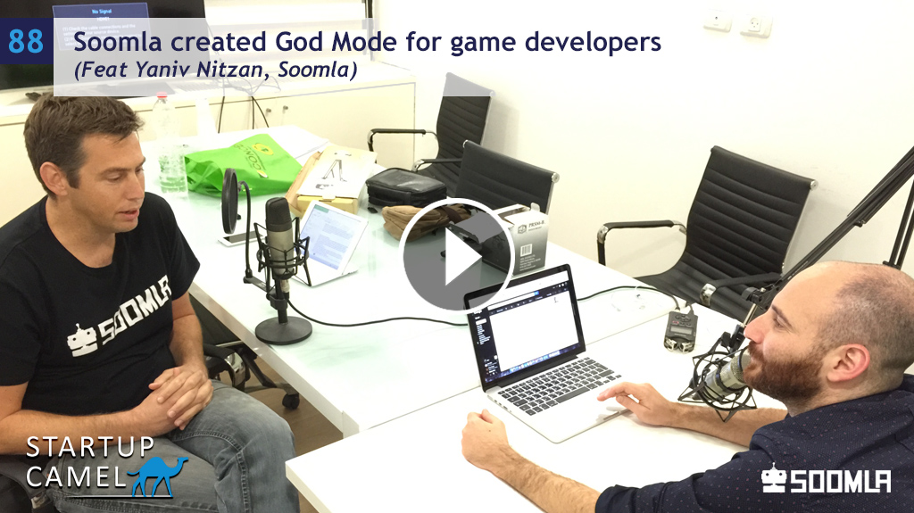 88: Soomla created God Mode for game developers (Feat Yaniv Nitzan, Soomla)